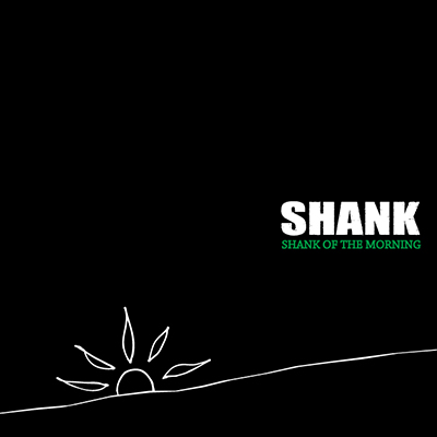 SHANK OF THE MORNING(CD)