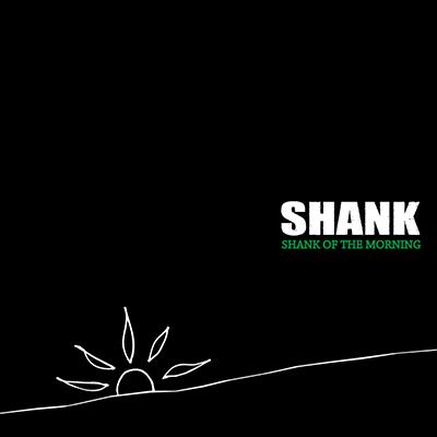 SHANK OF THE MORNING(CD)