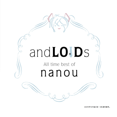andLOIDs -All time best of Nanou-