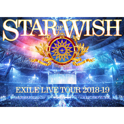 """EXILE LIVE TOUR 2018-2019 """"STAR OF WISH""""(3Blu-ray Disc+スマプラ)"""