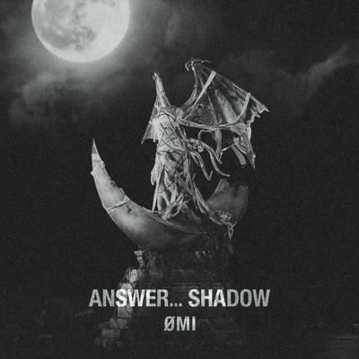 ANSWER... SHADOW(CD)