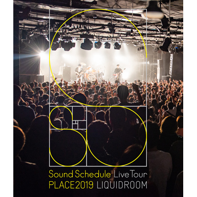 "Sound Schedule Live Tour ""PLACE2019"" LIQUIDROOM(Blu-ray)"