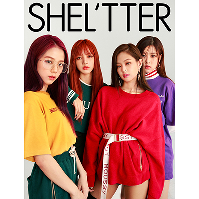 SHEL'TTER #43 SPECIAL EDITION 2017 AUTUMN(BLACKPINKカバー)