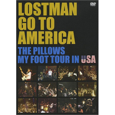 LOSTMAN GO TO AMERICA ~THE PILLOWS MY FOOT TOUR IN USA~