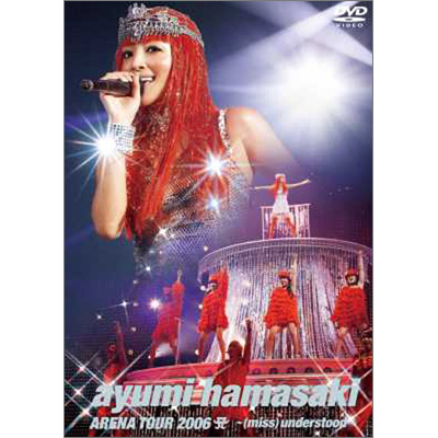 ayumi hamasaki ARENA TOUR 2006 A~(miss) understood~