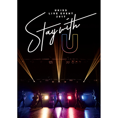 U-KISS LIVE EVENT 2017 ~Stay with U~【DVD2枚組+スマプラ】