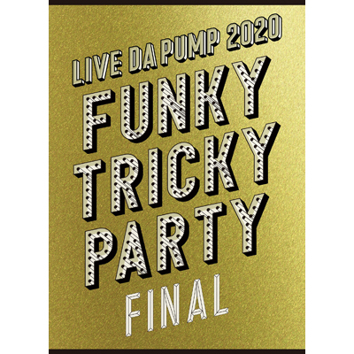 LIVE DA PUMP 2020 Funky Tricky Party FINAL at さいたまスーパーアリーナ(DVD2枚組)※特典なし