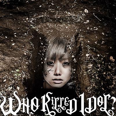 WHO KiLLED IDOL?(CD盤)