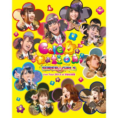 SUPER☆GiRLS Live Tour 2013 ~Celebration~ at 渋谷公会堂【Blu-ray】