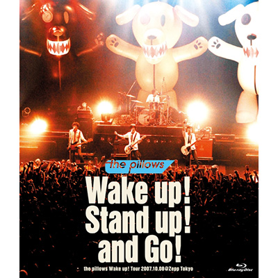 Wake up! Stand up! and Go! -the pillows Wake up! Tour 2007.10.08 @Zepp Tokyo(Blu-ray Disc)