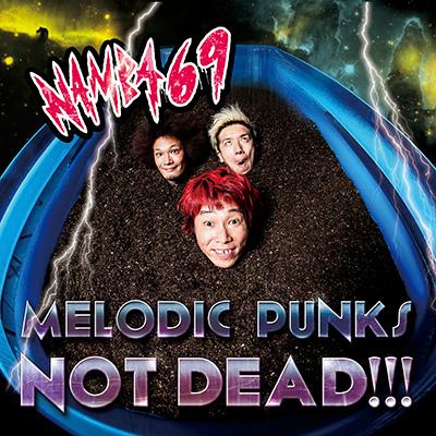 MELODIC PUNKS NOT DEAD!!!(CD+DVD)