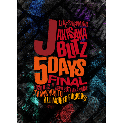 J LIVE STREAMING AKASAKA BLITZ 5DAYS FINAL -THANK YOU TO ALL MOTHER FUCKERS-(Blu-ray)