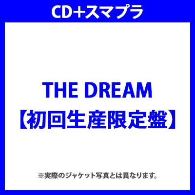 THE DREAM(CD+スマプラ)【初回生産限定盤】