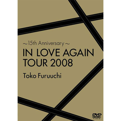 ~15th Anniversary~ IN LOVE AGAIN TOUR 2008