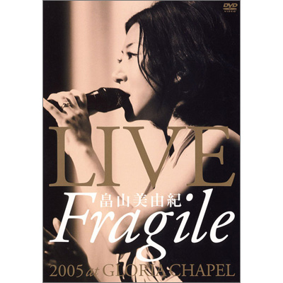"LIVE ""Fragile"" 2005 at GLORIA CHAPEL"