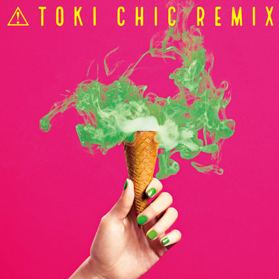 TOKI CHIC REMIX(CD)
