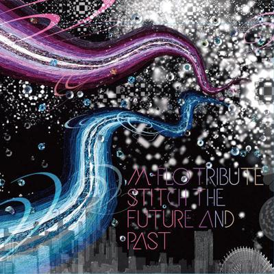 m-flo TRIBUTE ~stitch the future and past~