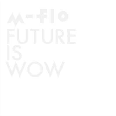 FUTURE IS WOW(CD+Blu-ray)