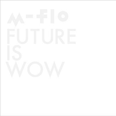 FUTURE IS WOW(CD+Blu-ray)