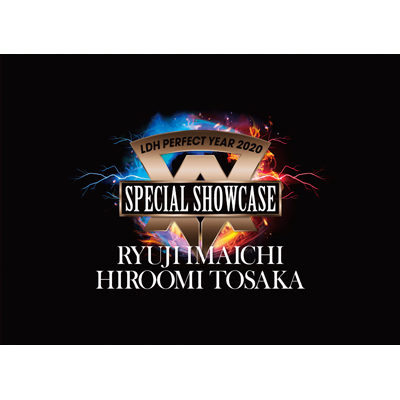 LDH PERFECT YEAR 2020 SPECIAL SHOWCASE RYUJI IMAICHI / HIROOMI TOSAKA(3Blu-ray)