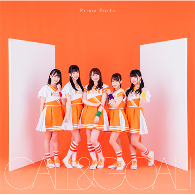 CALL&GOAL!【Prima Porta盤】(CD+DVD)