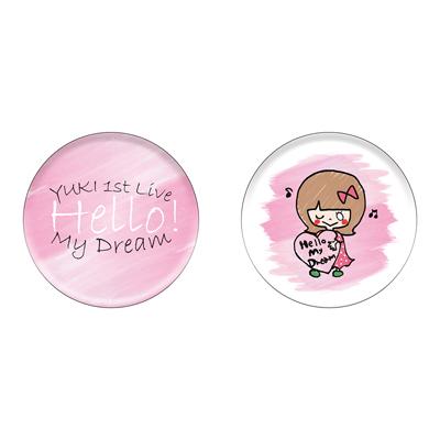 『友希 1st Live -Hello! My Dream-』缶バッジセット