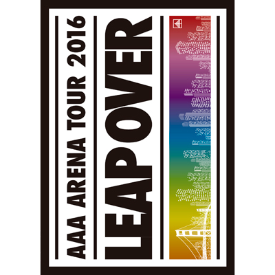 AAA ARENA TOUR 2016 - LEAP OVER -(DVD2枚組+スマプラ)