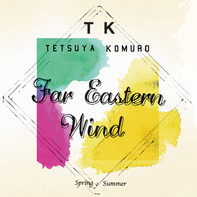 Far Eastern Wind -Spring / Summer-