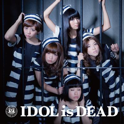 IDOL is DEAD【Music Video盤】