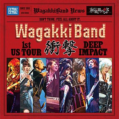 「WagakkiBand 1st US Tour 衝撃 -DEEP IMPACT-」LIVE ALBUM(Album+スマプラミュージック)