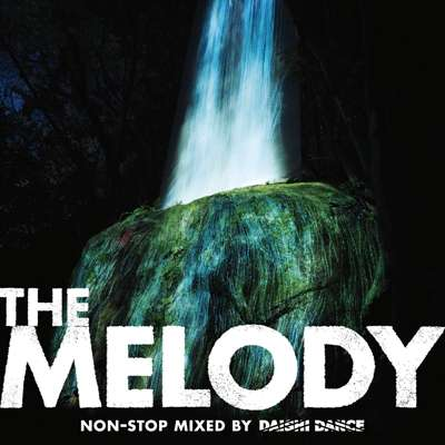 THE MELODY non-stop mixed by DAISHI DANCE(CD)