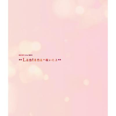 KEIKO Live K002 **Lantana*咲いたよ**(Blu-ray+2枚組CD)