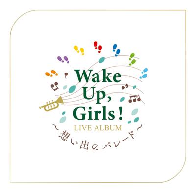 Wake Up, Girls! LIVE ALBUM ~想い出のパレード~(CD)
