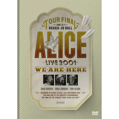 ALICE LIVE 2001 WE ARE HERE at 大阪城ホール