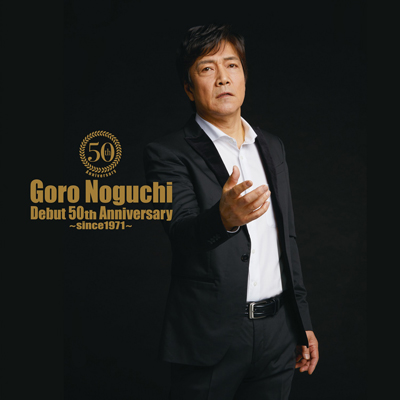 Goro Noguchi Debut 50th Anniversary ~since1971~(AL Only)