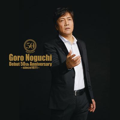Goro Noguchi Debut 50th Anniversary ~since1971~(AL Only)