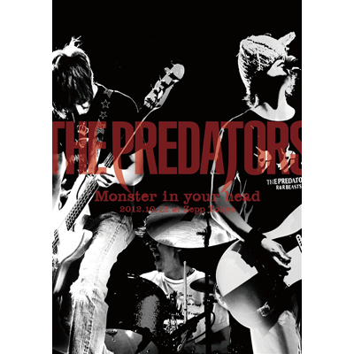 "THE PREDATORS ""Monster in your head"" 2012.10.12 at Zepp Tokyo【DVD】"