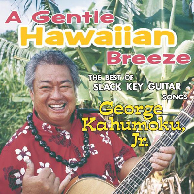 A Gentle Hawaiian Breeze~The Best Of Slack Key Guitar Songs~