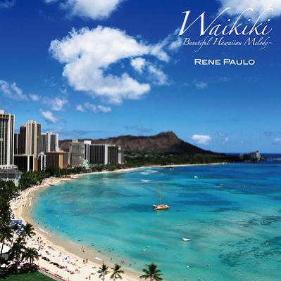 Waikiki ~Beautiful Hawaiian Melody~