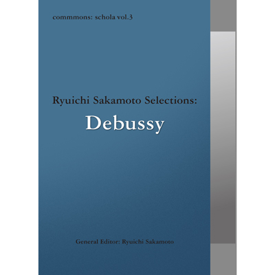 commmons: schola vol.3 Ryuichi Sakamoto Selections: Debussy