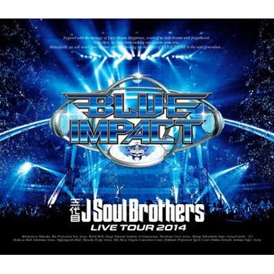 三代目 J Soul Brothers LIVE TOUR 2014「BLUE IMPACT」(2Blu-ray)