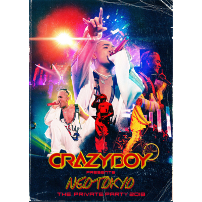 CRAZYBOY presents NEOTOKYO ~THE PRIVATE PARTY 2018~(2Blu-ray+スマプラ)