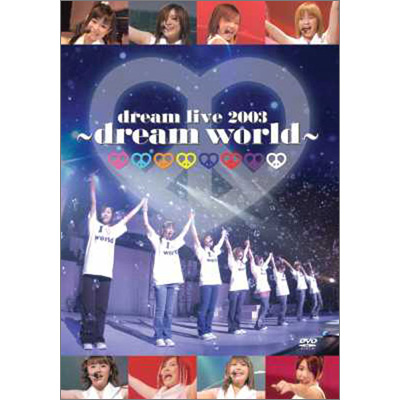 dream live 2003 ~dream world~