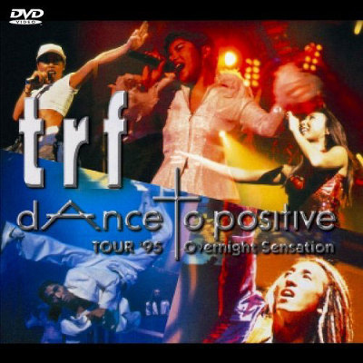 trf TOUR '95 dAnce to positive Overnight Sensation