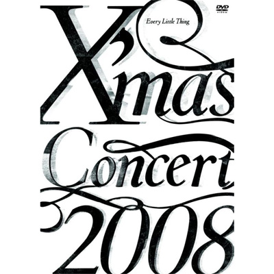 Every Little Thing X'mas Concert 2008