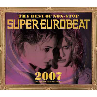 THE BEST OF NON-STOP SUPER EUROBEAT 2007