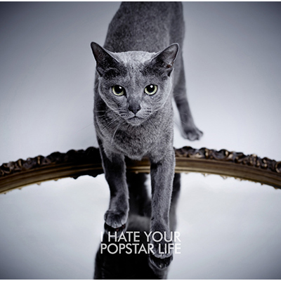 I HATE YOUR POPSTAR LIFE 【CD+DVD (TYPE B)】
