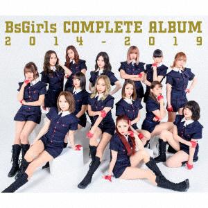 BsGirls COMPLETE ALBUM 2014-2019【TYPE-A】(2枚組CD+DVD)
