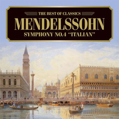 メンデルスゾーン:交響曲第4番《イタリア》、《夏の夜の夢》