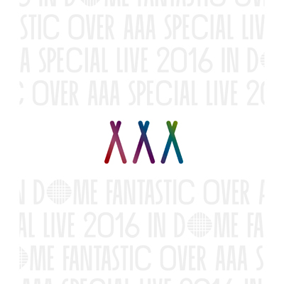 AAA Special Live 2016 in Dome -FANTASTIC OVER-(Blu-ray+スマプラ)